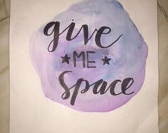 "water color painting with calligraphy ""give me space"""