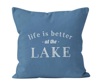 45 colors Life if better at the lake pillow cover, Cottage Decor Cottage Pillow Cover, Blue Lake house hostess gift decor throw pillow cover