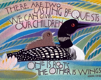 We can give our children roots and wings. Loon and chick watercolor with hand lettered inspirational quote.