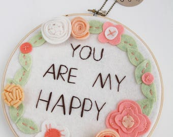 Embroidery Hoop Art / Yellow and Orange Wall Art / You Are My Happy / Hand Embroidery / Modern Embroidery / Gift for Her / Gift for Wife