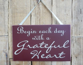 Begin each day with a Grateful Heart, 9.5 x 6 wall sign, inspirational sign, Begin each day, Grateful Heart, Grateful, Each Day, Heart
