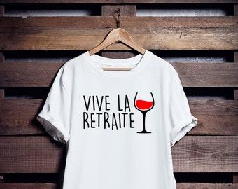 Vive la retraite| T shirt | Femme | Homme | Unisex | Franglais Shop | Français | Blanc | Noir | Cotton
