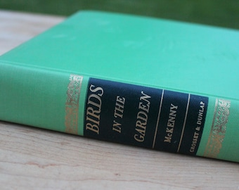 """1939 """"BIRDS in the Garden & How to Attract Them"""" by Margaret Mckenny Book"""