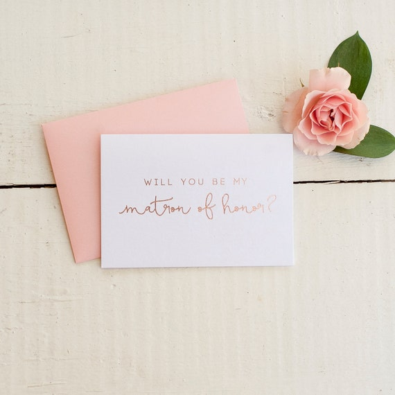 Rose Gold Foil Will You Be My Matron of Honor card bridal party card, foil stamped notecard, wedding card, bridal party matron invitation