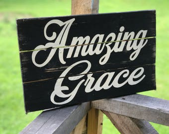 Amazing Grace , Amazing Grace Wood Sign , Rustic Wood Sign, Christian Wall Art , Gifts for Her , Gifts for Him