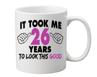 26 Years Old Birthday Mug Happy Birthday Gift Birthday Coffee Mug Coffee Cup Born in 1991 Personalized Mug ALL AGES AVAILABLE
