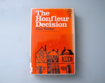 The Honfleur Decision Alan Hunter A Superintendent Gently Mystery HC with DJ Mystery Fiction 1981