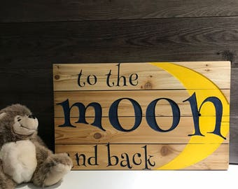 To the moon and back sign, wall decor, wall art, carved, wooden signs, personalized wood signs, gifts for her, gifts for mom, reclaimed wood