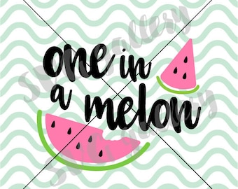One in a melon SVG, watermelon SVG, Digital cut file, melon svg, cute quote svg, summer svg, water melon svg, melon, commercial use OK