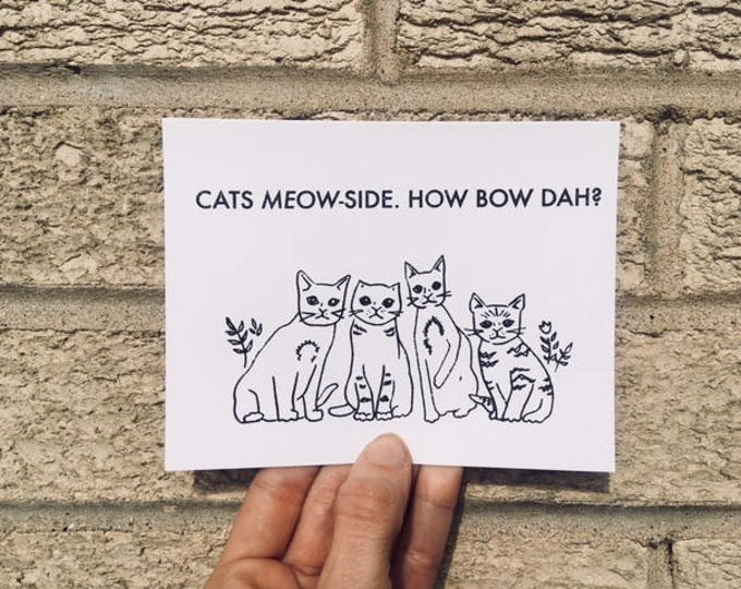"""Blank Greeting Card - Cash Me Ousside - """"Cats Meow-side"""" - How Bow Dah? - Funny"""
