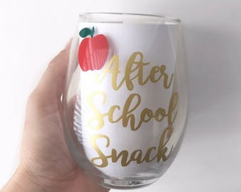 After School Snack Wine Glass; Teacher Wine Glass; Teacher Gift; Teacher Appreciation; Teacher; Christmas Gift; Gift for Teacher