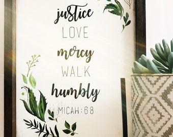 Seek justice Walk humbly Love mercy Micah 6:8