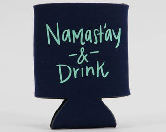 Namast'ay & Drink Can Hugger, Yoga Gift, Beer Lover Gift, Beer Yoga, Can Cooler, Can Holder, Drinking, Namaste, Can Cooler Funny, Yoga Puns