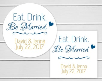 Wedding Stickers, Wedding Favor Stickers, Eat Drink Be Married Stickers (#015)
