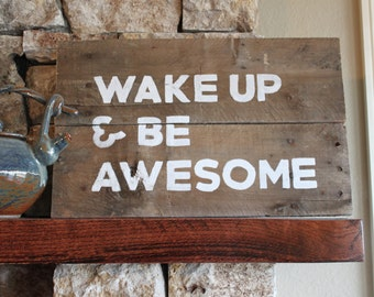 Wake Up & Be Awesome - Reclaimed Wood Sign