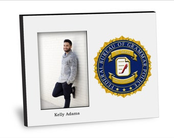 Federal Bureau of Grammar Police Picture Frame - Personalization Available - 8x10 Frame - 4x6 Picture - Choice of Finish