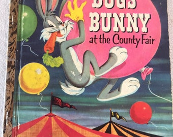 Bugs Bunny at the County Fair 1953 Little Golden Book