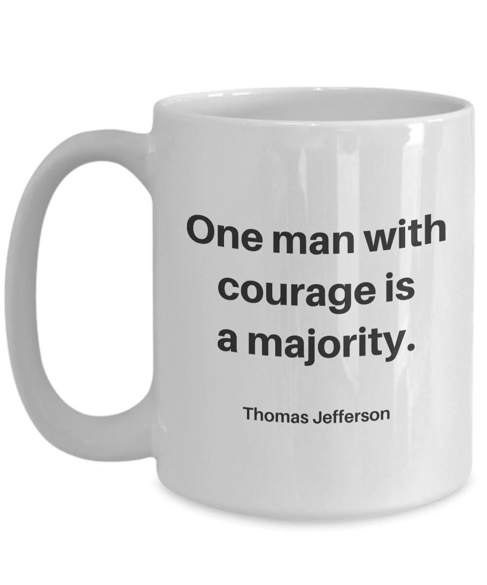 Thomas Jefferson-Becher ein Mann mit Mut ist eine