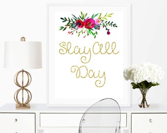 Slay all day, slay print, lady boss quote, lady boss print,home decor,wall art print, digital download, printable 8x10, boss printable