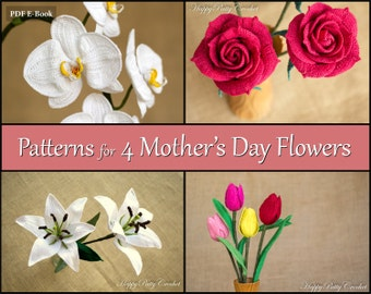 Crochet Patterns Bundle - Mother's Day Flowers - Crochet Flower Patterns - Tulip, Lily, Open Rose and Orchid Patterns - Mothers Day Gift