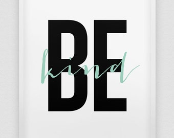 be kind print // inspirational print // black white mint green home decor print //  typographic wall decor // 'be kind' print
