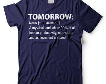 Tomorrow T-Shirt Funny Graphic Humor Tomorrow Noun Tee Shirt