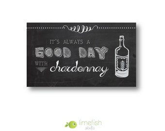 """Wine Magnet - """"It's Always a Good Day with Chardonnay"""" - Wine Lover Gift - Chalkboard Magnet"""