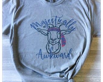 Majestically awkward goat t-shirt, Majestic Tshirt, goat t-shirt, Free Shipping
