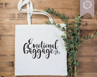 Emotional Baggage Tote Bag |  Funny Tote Bag | Funny Gift | Dirty Santa Gift | Canvas Tote | Reusable Grocery Bag | Shopping Bag | Quote