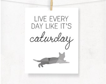 Caturday Typography Print, Live Every Day Like It's Caturday, Cat Wall Art, Cat Print, Black and White Geometric, Cat Lady Cat Lover, Animal