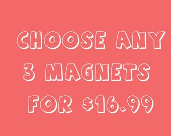 Fridge Magnets, Refrigerator Magnets, Office Magnets, Fun Magnets, Any 3 for 16.99