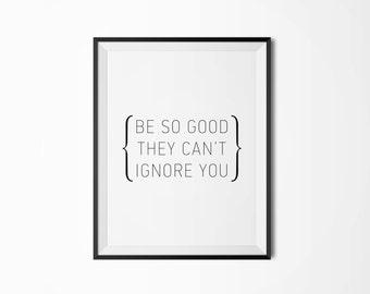 Be so good, Motivational poster, Printable poster, Wall art, Instant download, Digital poster, Scandinavian poster