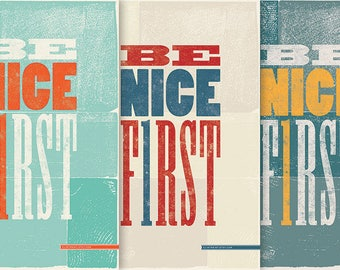 Be Nice First - Printable Poster
