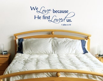 We Love because He First Loved Us, vinyl decal wall art, Bible verse, bedroom decor, inspirational decal