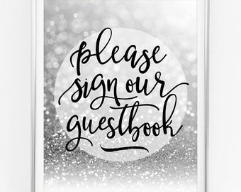 Please Sign Our Guestbook Silver Glitter Wedding Print Silver Wedding Sign Wedding Guestbook Print Silver Wedding Decor Printable 8x10 File