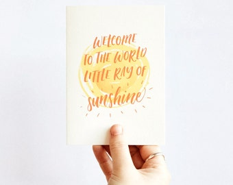 Hand Lettered Baby Card - Welcome to the world little ray of sunshine