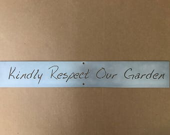 KINDLY RESPECT Our GARDEN metal sign