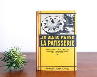 """French pastry book : """" Je sais faire la pâtisserie """" de Ginette Mathiot, Albin Michel Editions, 1940s  / yellow kitchen deco vintage baking"""
