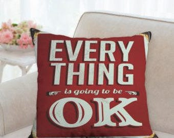 Everything is going to be OK sign Pillow