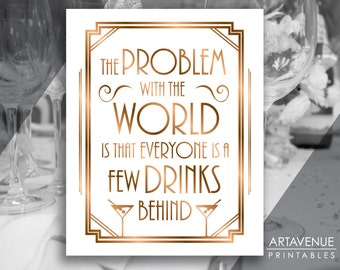 "Gatsby Party Printable Art Gatsby Wedding Art Deco Party Sign - ""Everyone's A Few Drinks Behind"" Sign - ADBR1"