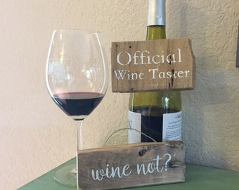Wine Small Sayings/ Official Wine Taster/ Wine Not/ Funny Wine Signs/  Reclaimed Wood/ Rustic Wood Sign/ Pallet Sign/ Hand Stenciled/ Gift