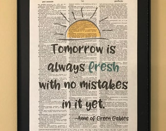 Tomorrow is always fresh with no mistakes in it yet; Anne of Green Gables; Dictionary Print; Page Art