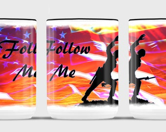 Follow Me - White with Black handle 15 oz Coffee Mug. *Free Shipping for orders sent to base only*