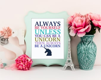 Always be yourself unless you can be a unicorn, unicorn wall art, baby girl nursery art, typography art, unicorn wall decor, A-1084