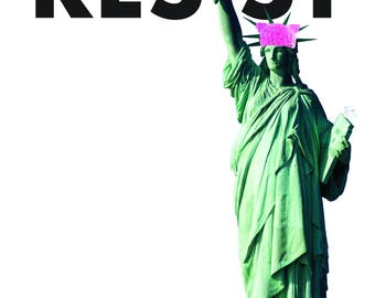 Protest Poster- Statue of Liberty- Resist 8.5x11