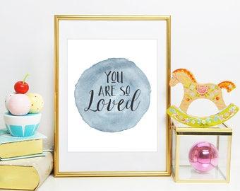 You Are So Loved Print, Nursery Decor, Kids Room, Baby Boy Nursery Print, Blue Watercolor Nursery Art, 8x10 Inch, Printed and Shipped