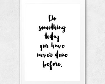 Do something today you have never done before, Printable Wall Art Decor, Typography Poster, Motivational, Inspirational, Printable Quote