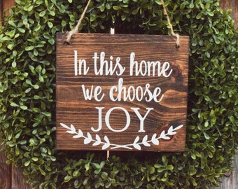 In This Home We Choose Joy   Joy Sign   Choose Joy   Front Door Sign   Wreath Sign   In this House Sign   Choose to be   Today I Choose Joy