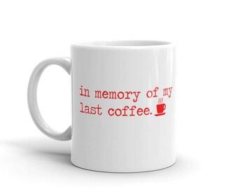 In Memory of my last coffee Mug