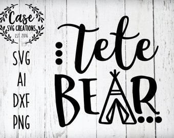 Tete Bear SVG Cutting File, Ai, Dxf and Printable PNG Files | Instant Download | Cricut and Silhouette | Tee Pee